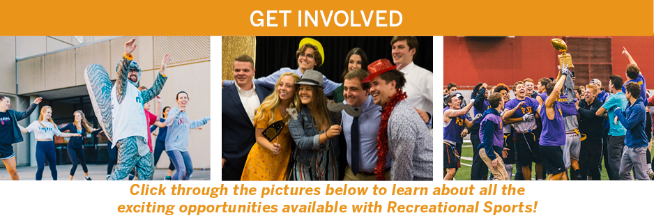Get Involved - Click through the pictures below to learn about all the exciting opportunities available with Recreational Sports
