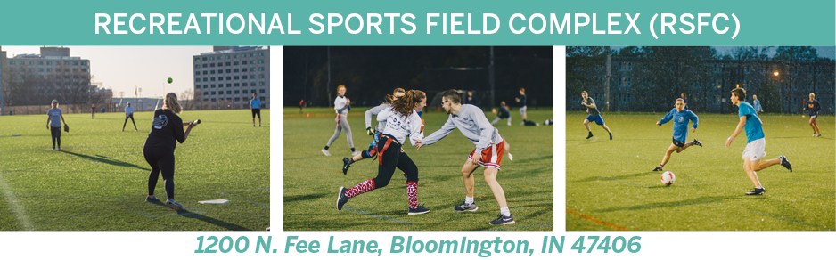 Recreational Sports Field Complex (RSFC) 1200 N Fee Lane, Bloomington, IN 47406