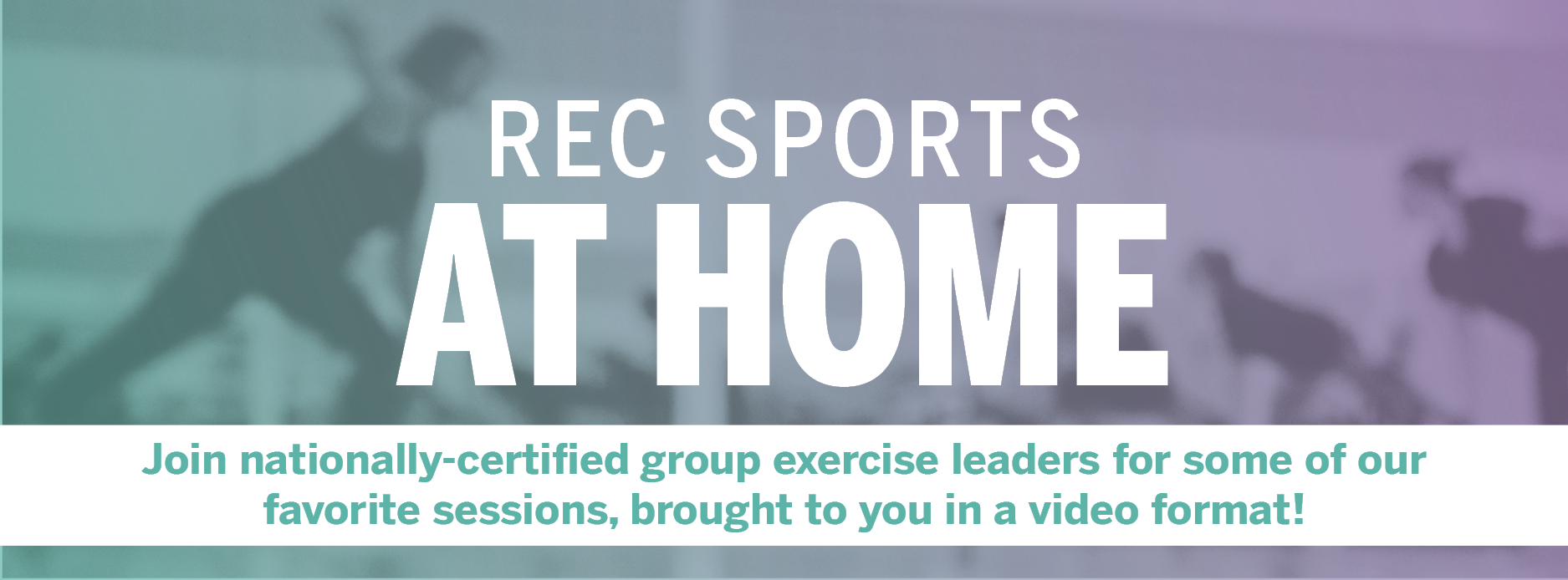 REC SPORTS AT HOME New videos drop every Monday at 12pm Join nationally-certified group exercise leaders for some of our  favorite sessions, brought to you in a video format!